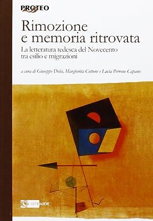 Rimozione e memoria ritrovata. La letteratura tedesca del Novecento tra esilio e migrazioni.