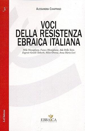 Voci della resistenza ebraica italiana. Mila Momigliano, Franco Momigliano, Ada Della Torre, ...