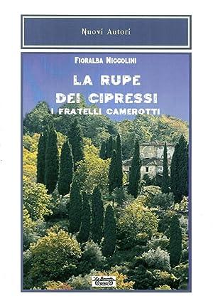 La rupe dei cipressi, i fratelli Camerotti.: Niccolini, Fioralba