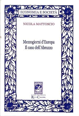 Mezzogiorno d'Europa. Il Caso dell'Abruzzo.: Mattoscio, Nicola