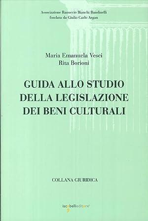 Guida allo studio della legislazione dei beni culturali.: Vesci, M Emanuela Borioni, Rita
