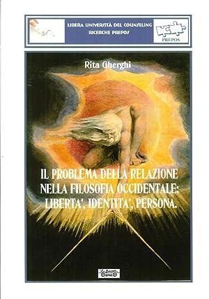 Il Problema della Relazione nella Filosofia Occidentale. Libertà, Identità, Persona.:...