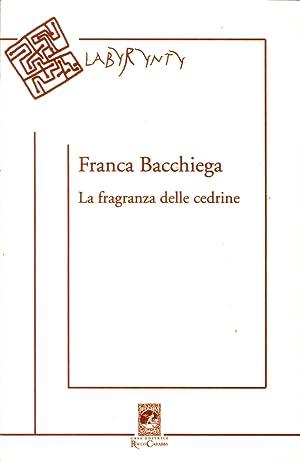 La fragranza delle cedrine.: Bacchiega, Franca