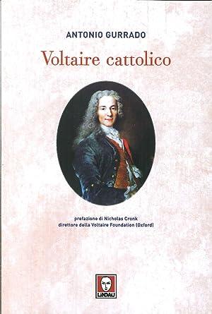 Voltaire cattolico.: Gurrado, Antonio
