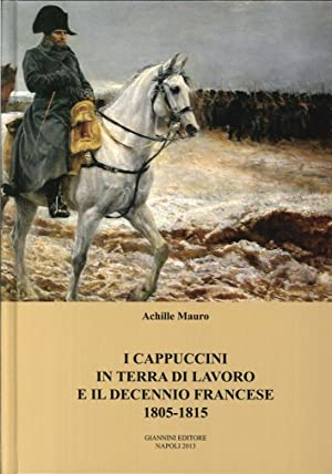 I Cappuccini in Terra di Lavoro e il Decennio Francese. 1805-1815: Mauro, Achille
