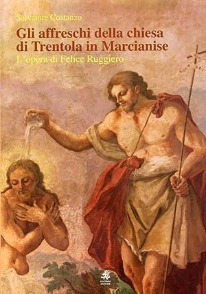 Gli affreschi della chiesa di Trentola in Marcianise. L'opera di Felice Ruggiero.: Costanzo ...