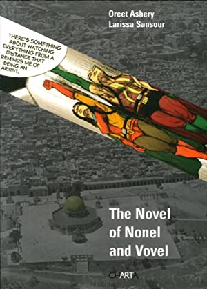 Oreet Ashery. The Novel of Nonel and Vovel.: Ashery, Oreet Sansour, Larissa