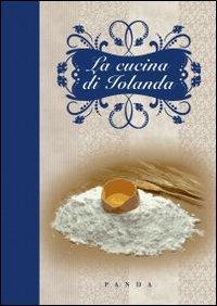 La cucina di Iolanda.: Rampin, Iolanda