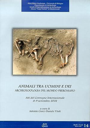Animali tra Uomini e Dei. Archeozoologia del Mondo Preromano.