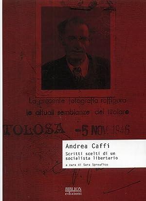 Andrea Caffi. Scritti Scelti di un Socialista Libertario.: Caffi, Andrea