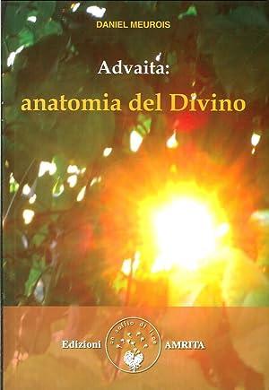 Advaita. Anatomia del divino.: Meurois-Givaudan, Daniel
