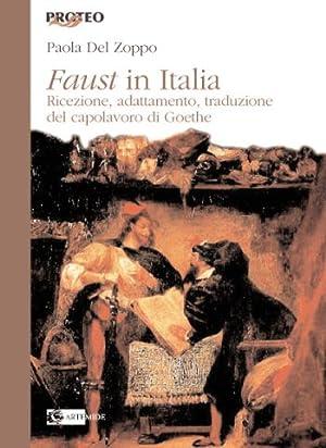 Faust in Italia. Ricezione, adattamento, traduzione del capolavoro di Goethe.: Del Zoppo, Paola
