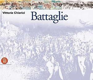 Vittoria Chierici. Battaglie. [Edizione Italiana e Inglese].