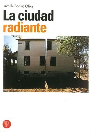 La Ciudad Radiante. [English and Spanish Edition].: Bonito Oliva, Achille