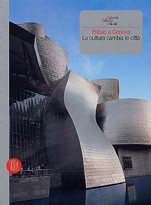 Bilbao a Genova. La cultura cambia la città.