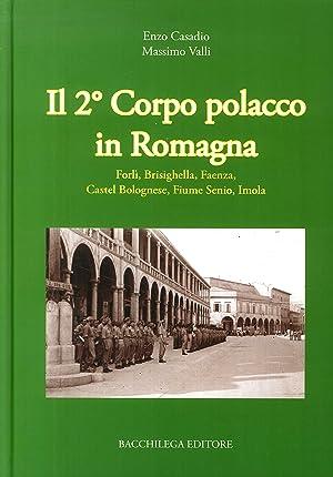 Il secondo corpo polacco in Romagna. Forlì, Brisighella, Faenza, Castelbolognese, fiume ...