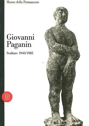 Giovanni Paganin. Sculture, 1940-1985.
