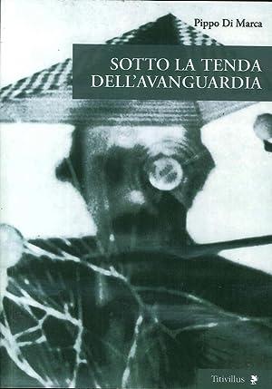 Sotto la Tenda dell'Avanguardia.: Di Marca, Pippo