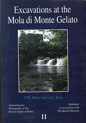 Excavations At the Mola di Monte Gelato: a Roman and Medieval Settlement in South Etruria. ...
