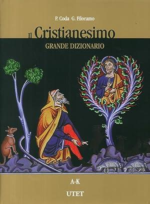 Il Cristianesimo. Grande Dizionario. 2 Volumi. A-K L-Z.: Coda, P Filoramo, G