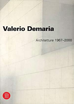 Valerio Demaria. Architetture, 1967-2000.