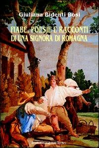 Fiabe, poesie e racconti di una signora di Romagna.: Bidenti Bodi, Giuliana