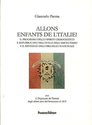 Allons enfants de l'Italie! Il progresso dello spirito democratico e repubblicano nell'...
