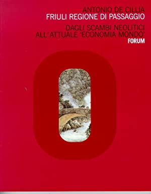 """Friuli, regione di passaggio. Dagli scambi neolitici all'attuale """"economia mondo"""".: ..."""
