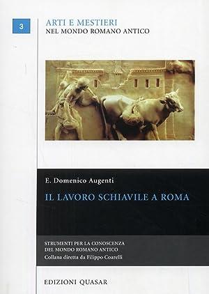 Il lavoro schiavile a Roma.: Augenti, Domenico
