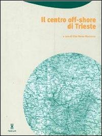 Il centro off-shore di Trieste.