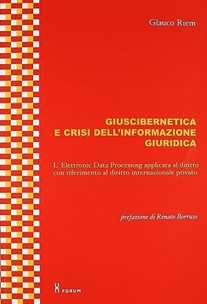 Giuscibernetica e crisi dell'informazione giuridica. L'Electronic Data Processing ...