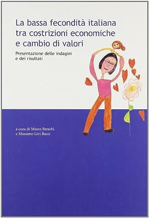 La bassa fecondità italiana tra costrizioni economiche e cambio di valori. Presentazione ...