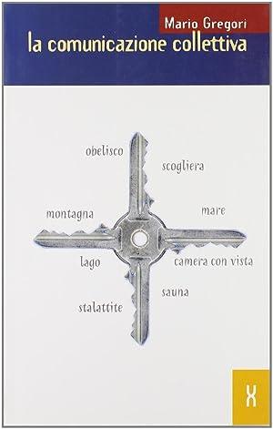 La comunicazione collettiva.: Gregori, Mario