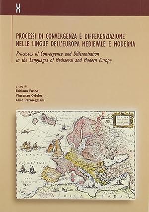 Processi di convergenza e differenziazione nelle lingue dell'Europa medievale e moderna. ...