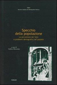 Specchio della popolazione. La percezione dei fatti e problemi demografici nel passato.