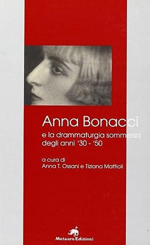 Anna bonacci e la drammaturgia sommersa degli anni '30-'50.