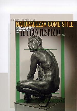 """Tendenze del Novecento. Naturalezza come stile. L'idea dell'arte nelle pagine de """"Il..."""