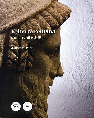 Volterra romana. Storia, genti e civiltà.: Furiesi, Alessandro