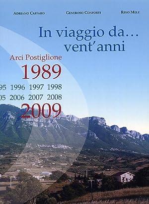 In Viaggio Da. Vent'Anni. Arci Postiglione 1989-2009.: Caffaro, Adriano Conforti,