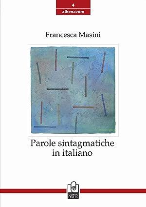 Parole sintagmatiche in italiano.: Masini, Francesca