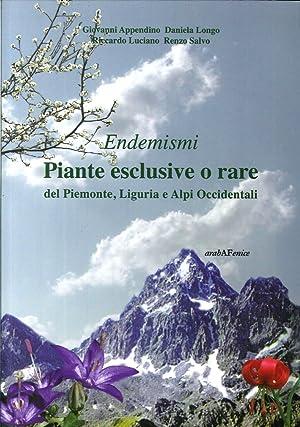 Endemismi. Piante Esclusive o Rare del Piemonte, Liguria e Alpi Occidentali.: Appendino, Luciano, ...