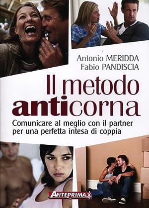 Il metodo anticorna. Comunicare al meglio con il partner per una perfetta intesa di coppia.: ...