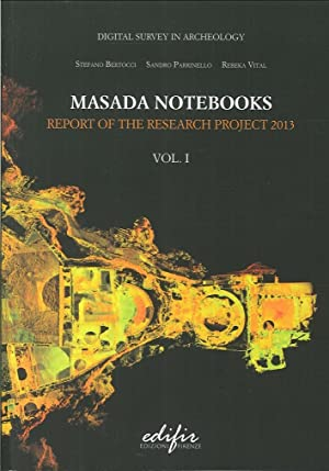 Masada Notebooks. Report of the Research Project 2013. Vol. 1.