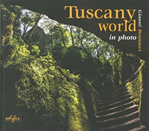 Tuscany World in Photo.: Brunacci, Gianni