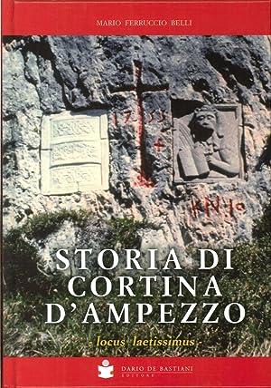 Storia di Cortina d'Ampezzo. Locus Laetissimus.: Belli, Mario F