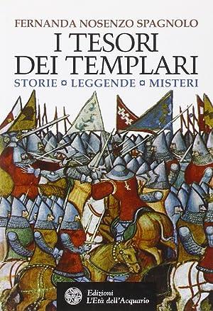 I tesori dei Templari. Storie, leggende, misteri.: Nosenzo Spagnolo, Fernanda