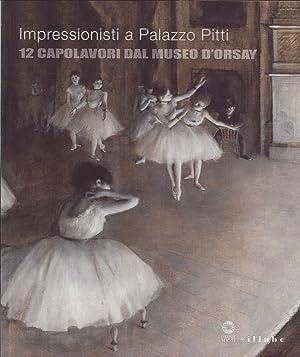 Impressionisti a Palazzo Pitti. 12 Capolavori dal Museo d'Orsay.