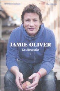 Jamie Oliver. La biografia.: Hildred, Stafford Ewbank, Tim