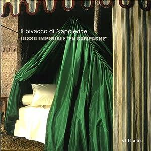 """Il Bivacco di Napoleone. Lusso Imperiale """"En"""