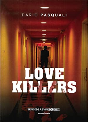 Love Killers.: Pasquali, Dario